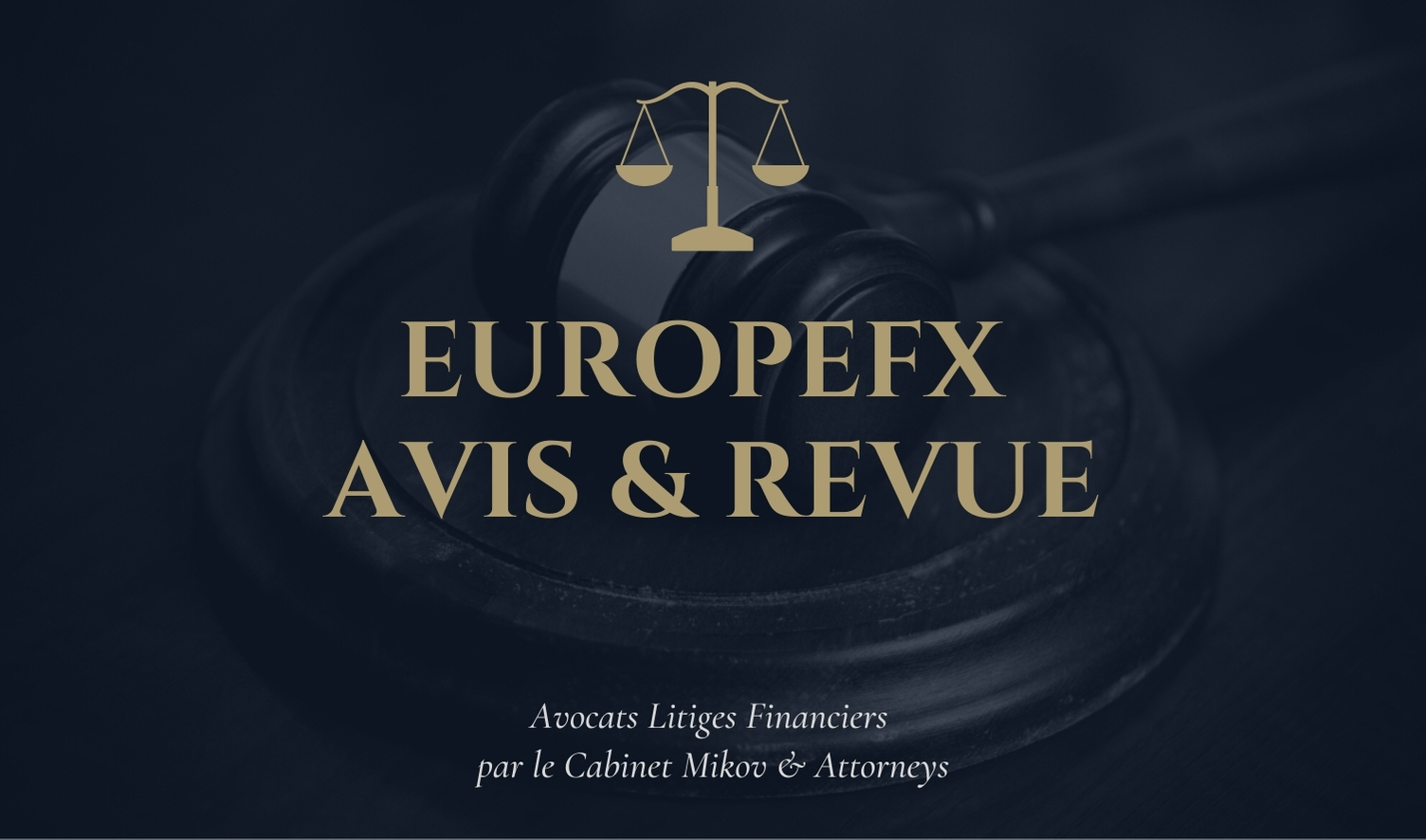 EuropeFX avis mikov attorneys avocats litiges financiers